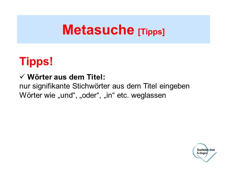 Metasuche [Tipps] Tipps!  Wörter aus dem Titel: